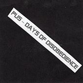 Days of Disobedience by El Pus