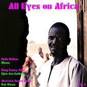 All Eyes on Africa, Vol. 2 de Various Artists