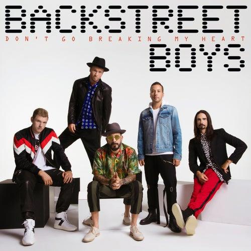 Don't Go Breaking My Heart by Backstreet Boys
