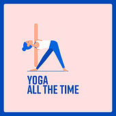 Yoga All The Time by Nature Sounds (1)