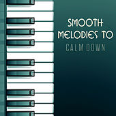 Smooth Melodies to Calm Down de Piano Dreamers