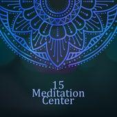 15 Meditation Center de Zen Meditation and Natural White Noise and New Age Deep Massage
