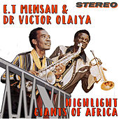 Highlife Giants of Africa by E.T. Mensah