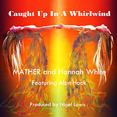 Caught Up In A Whirlwind by Mather