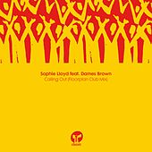 Calling Out (feat. Dames Brown) (Floorplan Club Mix) by Sophie Lloyd