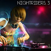 Nightriders, 3 (The House Selection) de Various Artists