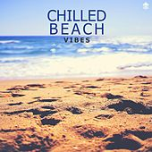 Chilled Beach Vibes by Various Artists