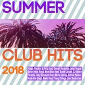 Summer Club Hits 2018 von Various Artists