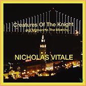Creatures of the Knight AKA Moment in the Morning von Nicholas Vitale
