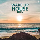 Wake Up House Hits by Various Artists