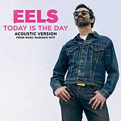 Today Is the Day (Acoustic) by Eels
