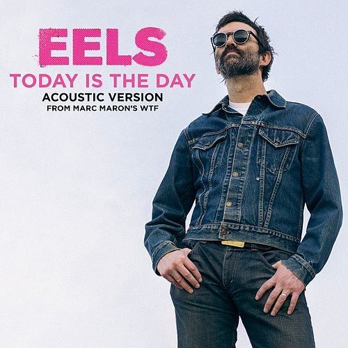 Today Is the Day (Acoustic) de Eels