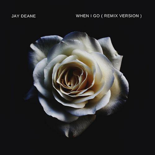 When I Go ( Remix Version ) by Jay Deane