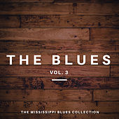The Blues Vol 3 - The Mississippi Blues Collection by Various Artists