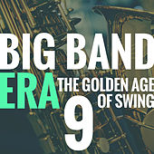 Big Band Era Vol 9 (The Golden Age of Swing) de Various Artists
