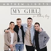 My Girl (For Mothers Day) by Anthem Lights