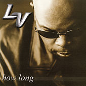 How Long by LV