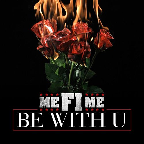 Be with U (feat. Felly the Voice) by Me Fi Me