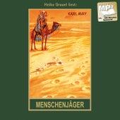Menschenjäger - Karl Mays Gesammelte Werke, Band 16 (Ungekürzte Lesung) von Karl May