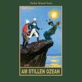 Am Stillen Ozean - Karl Mays Gesammelte Werke, Band 11 (Ungekürzte Lesung) von Karl May