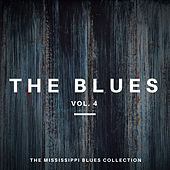 The Blues Vol 4 - The Mississippi Blues Collection by Various Artists