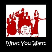 What You Want de The Band