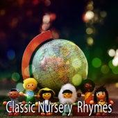 Classic Nursery Rhymes by Canciones Infantiles