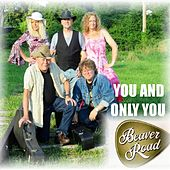 You and Only You by Beaver Road