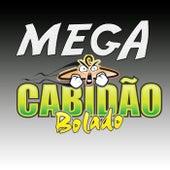 Mega o Cabidão Bolado de DJ Cabide