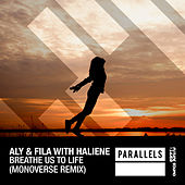 Breathe Us To Life (with Haliene) by Aly & Fila