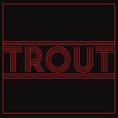 Trout by Trout