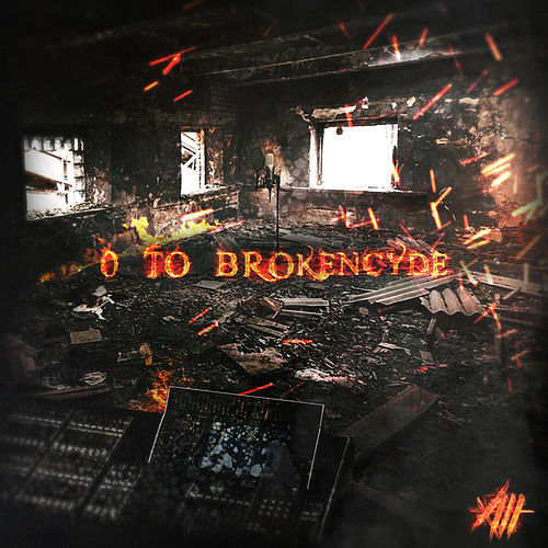 0 to Brokencyde by Brokencyde