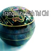 Tranquility With Tai Chi by Yoga Workout Music (1)