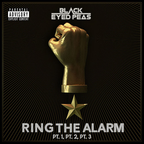 RING THE ALARM pt.1, pt.2, pt.3 de Black Eyed Peas