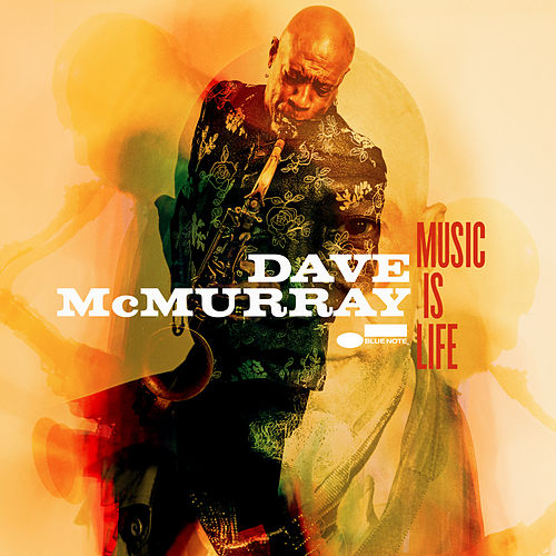 Music Is Life by Dave McMurray