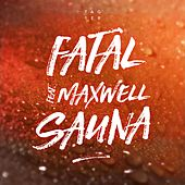 Sauna (feat. Maxwell) by Fatal