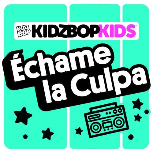 Échame la Culpa by KIDZ BOP Kids