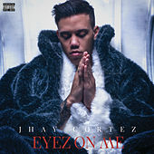 Eyez On Me de Jhay Cortez