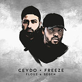 Flouz & Segen de Ceydo and Freeze