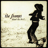 Dance The Devil by The Frames