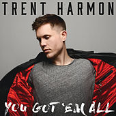 You Got 'Em All de Trent Harmon