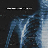 Human Condition - Pt. 1 by Parade of Lights