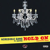 Hold On (Mastiksoul Remix) by Ncredible Gang