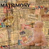 Matrimony de Bright Deep