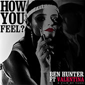 How you Feel? by Ben Hunter