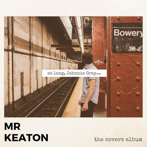 So Long, Johnnie Gray... (The Covers Album) de Mrkeaton