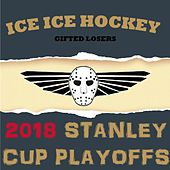 2018 Ice Ice Hockey Stanley Cup Playoffs de Various Artists