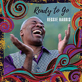 Ready to Go by Reggie Harris