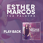 Tua Palavra (Playback) de Esther Marcos
