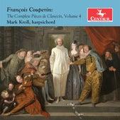 Couperin: The Complete Pièces de clavecin, Vol. 4 de Mark Kroll
